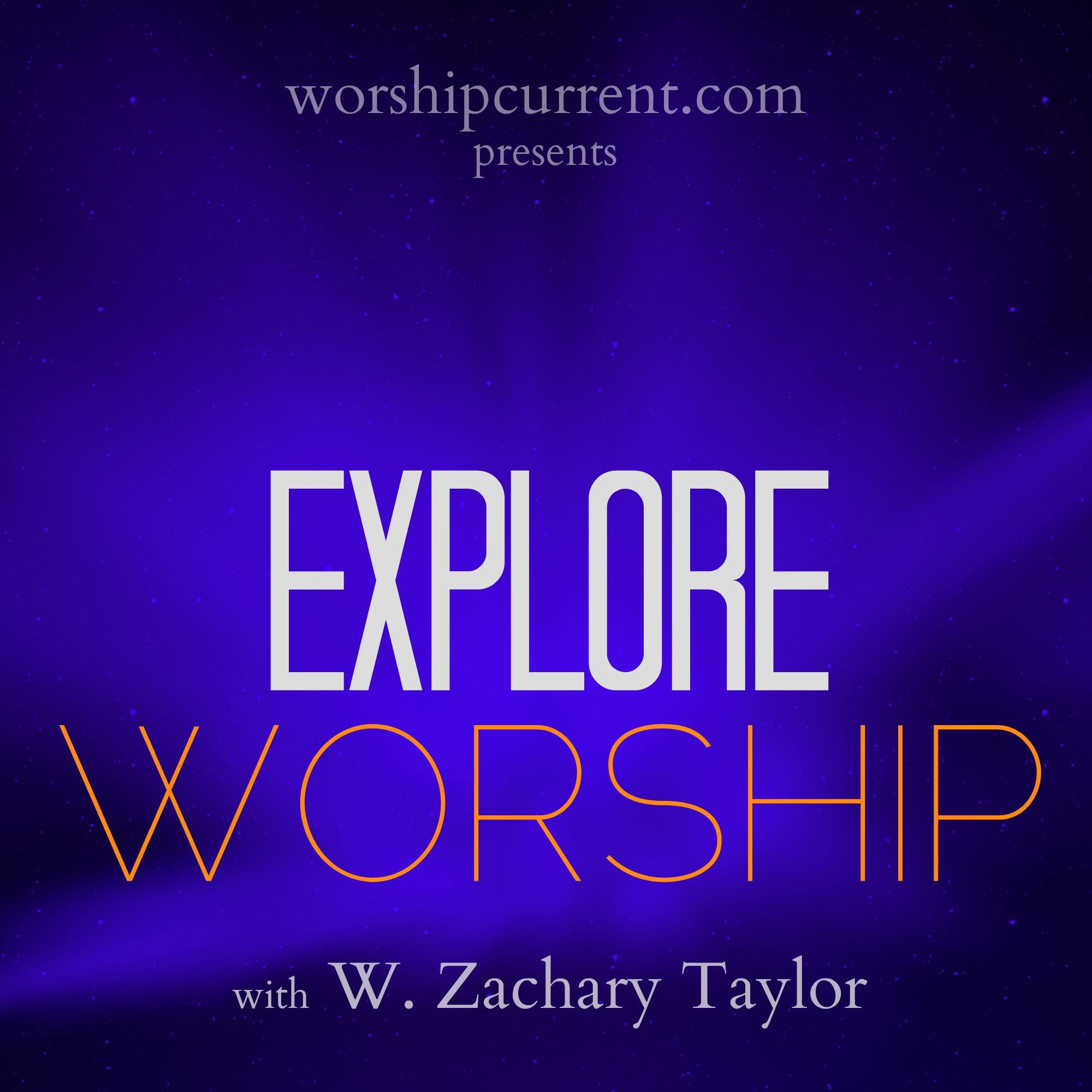 Explore Worship Podcast